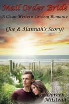 Mail Order Bride: Joe & Hannah's Story (A Clean Western Cowboy Romance) ebook by Doreen Milstead