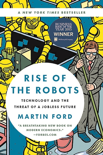 Rise of the robots ebook by martin ford 9780465040674 rakuten kobo rise of the robots technology and the threat of a jobless future ebook by martin fandeluxe Epub