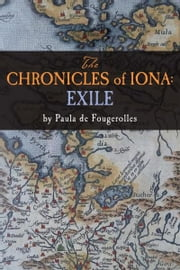 The Chronicles of Iona: Exile ebook by Paula de Fougerolles