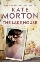 The Lake House ebook by