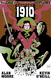 League of Extraordinary Gentlemen, Volume III: Century: 1910 ebook by Alan Moore