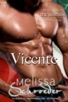 The Santinis: Vicente, Book 4 ebook by Melissa Schroeder