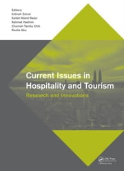 Current Issues in Hospitality and Tourism: Research and Innovations ebook by Zainal, A.