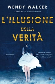 L'illusione della verità eBook by Wendy Walker