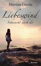 Liebeswind ebook by Martina Gercke