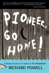 Pioneer, Go Home! ebook by Richard Powell