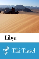 Libya Travel Guide - Tiki Travel ebook by Tiki Travel