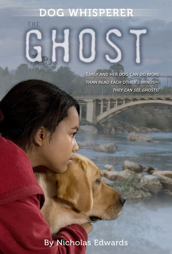 Dog Whisperer: The Ghost eBook by Nicholas Edwards
