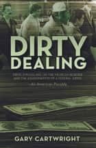 Dirty Dealing ebook by Gary Cartwright