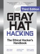 Gray Hat Hacking The Ethical Hackers Handbook 3/E ebook by Shon Harris, Allen Harper, Jonathan Ness,...