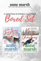 A Christmas in Strong, California Boxed Set - Strong, California ebook by Anne Marsh