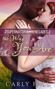 The Way You Are (A Paranormal Military Romance) ebook by Carly Fall