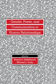 Gender, Power, and Communication in Human Relationships ebook by Pamela J. Kalbfleisch, Michael J. Cody