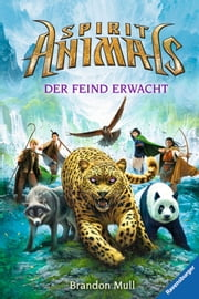 Spirit Animals 1: Der Feind erwacht ebook by Brandon Mull