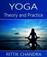 Yoga- Theory and Practice ebook by Rittik Chandra
