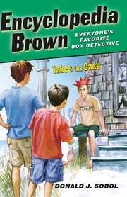 Encyclopedia Brown Takes the Case ebook by Donald J. Sobol