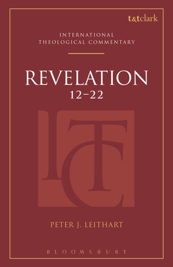 Revelation 12-22 ebook by Rev Dr Peter J. Leithart