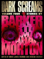 Dark Screams: Volume Four ebook by Brian James Freeman,Richard Chizmar,Clive Barker,Ed Gorman,Heather Graham