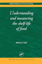 Understanding and Measuring the Shelf-Life of Food ebook by R. Steele