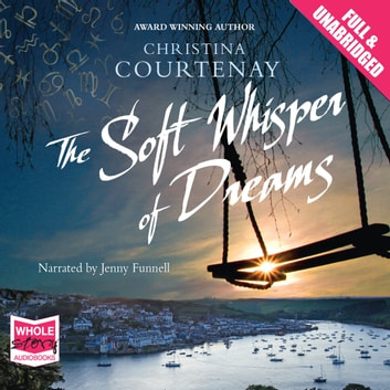 The Soft Whisper of Dreams audiobook by Christina Courtenay