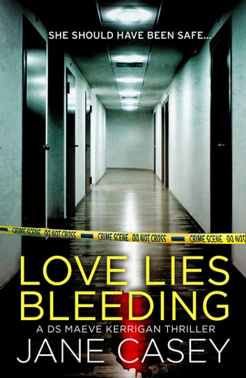 Love Lies Bleeding: A short story (Maeve Kerrigan) ebook by Jane Casey