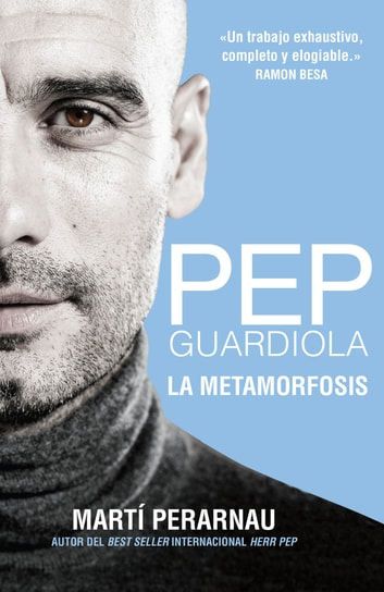 Pep Guardiola. La metamorfosis ebook by Marti Perarnau