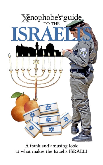 The Xenophobe's Guide to the Israelis ebook by Aviv Ben Zeev