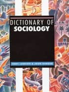 Dictionary of Sociology ebook by Tony Lawson, Joan Garrod