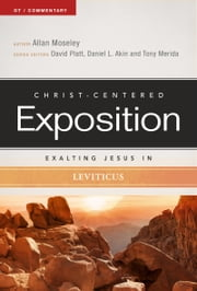 Exalting Jesus in Leviticus ebook by Allan Moseley,David Platt,Dr. Daniel L. Akin,Tony Merida