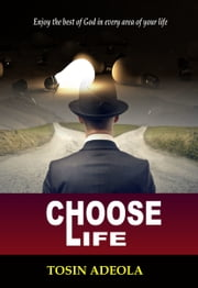 Choose Life ebook by Tosin Adeola