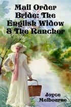 Mail Order Bride: The English Widow & The Rancher ebook by Joyce Melbourne