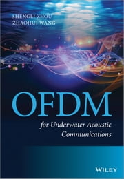 OFDM for Underwater Acoustic Communications ebook by Shengli Zhou,Zhaohui Wang