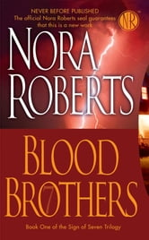 Blood Brothers - Sign of Seven Trilogy ebook by Nora Roberts