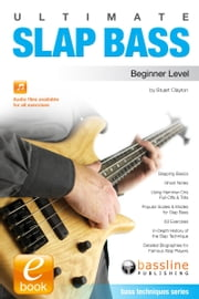 Ultimate Slap Bass: Beginner Level ebook by Stuart Clayton