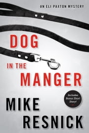 Dog in the Manger - An Eli Paxton Mystery ebook by Mike Resnick