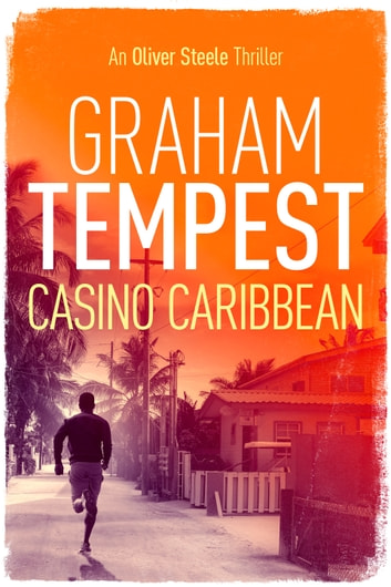 Casino Caribbean - An Oliver Steele thriller ebook by Graham Tempest