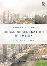 Urban Regeneration in the UK ebook by Andrew Tallon