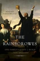 The Rainborowes - One Family's Quest to Build a New England ebook by Adrian Tinniswood