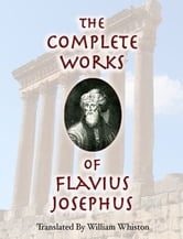 The Complete Works of Flavius Josephus ebook by Flavius Josephus