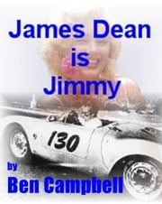 James Dean Is Jimmy ebook by Ben Campbell