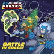 Battle in Space! (DC Super Friends) ebook by Billy Wrecks,Erik Doescher,Elisa Marrucchi