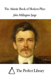 The Atlantic Book of Modern Plays ebook by John Millington Synge