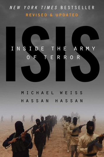 ISIS - Inside the Army of Terror (Updated Edition) ebook by Michael Weiss,Hassan Hassan