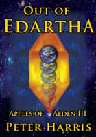 Out of Edartha ebook by