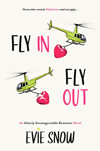 Fly In Fly Out ebook by Evie Snow