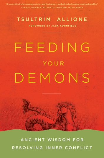 Feeding Your Demons - Ancient Wisdom for Resolving Inner Conflict ebook by Tsultrim Allione