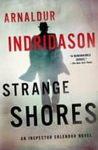 Strange Shores - An Inspector Erlendur Novel ebook by Arnaldur Indridason