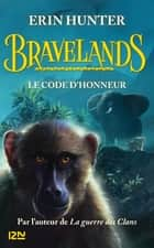 Bravelands - tome 2 : Le code d'honneur ebook by