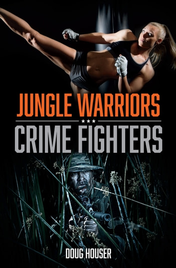 Jungle Warriors, Crime Fighters 電子書籍 by Doug Houser