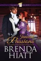 Innocent Passions ebook by Brenda Hiatt